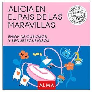 Alicia en el País de las Maravillas - Enigmas curiosos y requetecuriosos