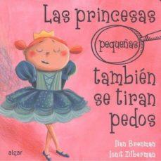 Las princesas pequeñas tambien se tirna pedos. El movimiento del caracol